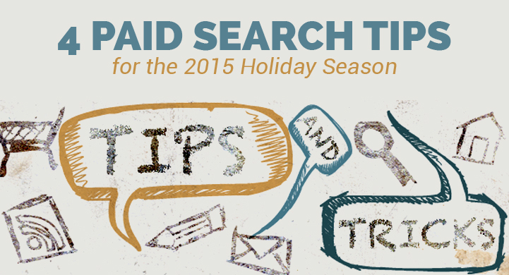 4 Paid Search Tips for the 2015 Holiday Season