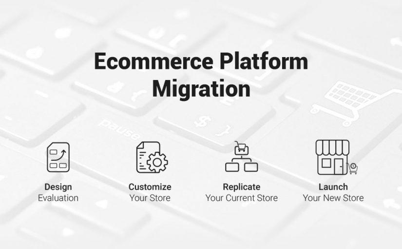 Best Practices To Follow For Ecommerce Platform Migration