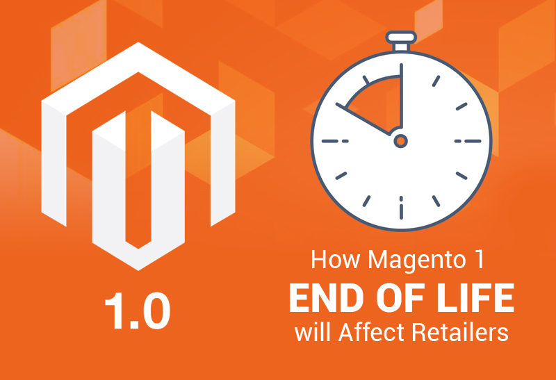 How Magento 1 End of Life will Affect Retailers