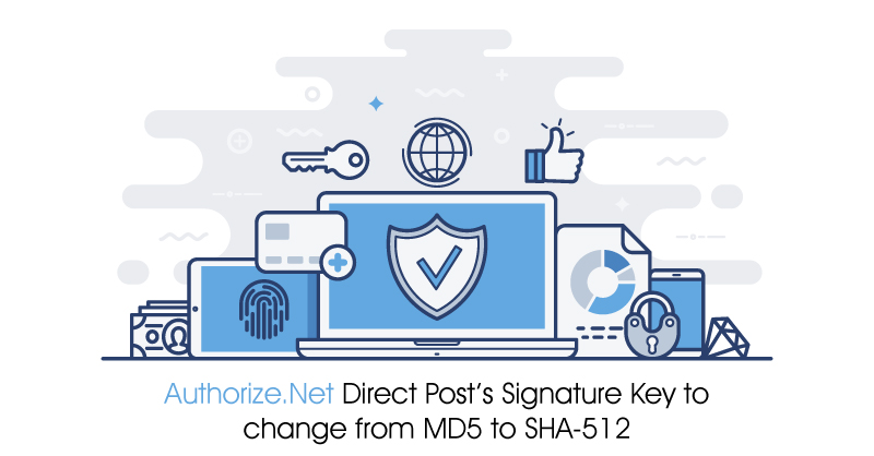 Update your Authorize.Net Direct Post's Signature Key from MD5 to SHA-512