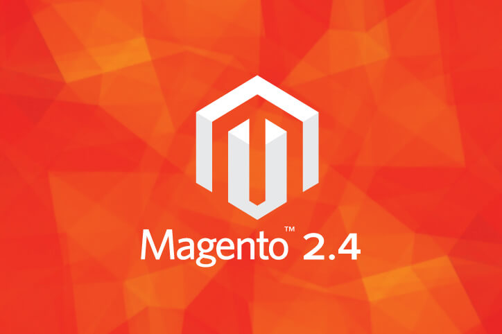 Magento 2.4.0 Release – Feature Highlights, Upgrades and Improvements
