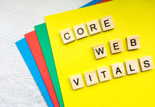 Another Shake-Up in the SEO Industry: Core Web Vitals and Why They Matter